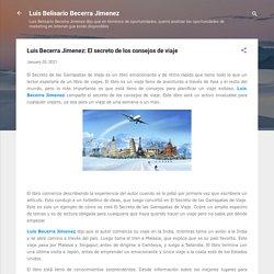 Luis Becerra Jimenez: El secreto de los consejos de viaje