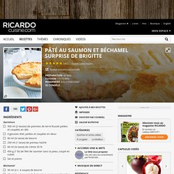 Pâté au saumon et béchamel surprise de Brigitte Recettes