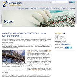 Bechtel records 6 million tag reads at Curtis Island LNG project