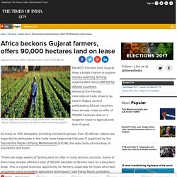 Africa beckons Gujarat farmers, offers 90,000 hectares land on lease