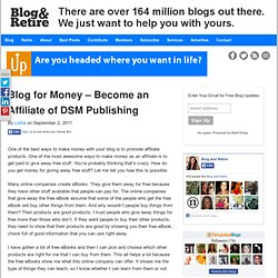Blog for Money – Become an Affiliate of DSM Publishing - Blog and Retire