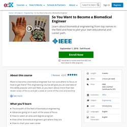 So You Want to Become a Biomedical Engineer