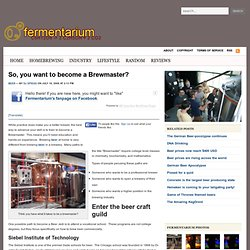 Blog Archive » So, you want to become a Brewmaster?