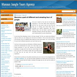 Become a part of different and amazing tour of jungle