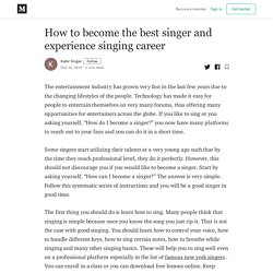 How to become the best singer and experience singing career