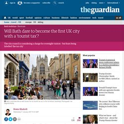 Will Bath dare to become the first UK city with a 'tourist tax'?