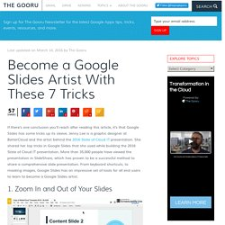 Become a Google Slides Artist With These 7 Tricks - The Gooru