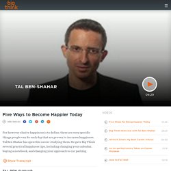Five Ways to Become Happier Today | Tal Ben-Shahar