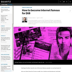 How to become internet famous for $68 - Quartz