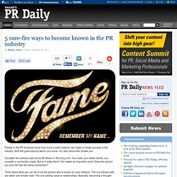 5 sure-fire ways to become known in the PR industry