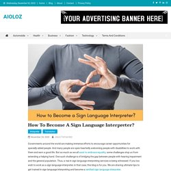 How to Become a Sign Language Interpreter?