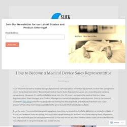 How to Become a Medical Device Sales Representative – The Slick Sleep Blog