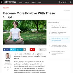 Become More Positive With These 5 Tips