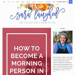 How (and Why) to Become a Morning Person in College - Sara Laughed