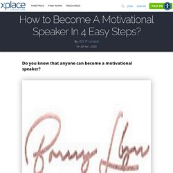 How to Become A Motivational Speaker In 4 Easy Steps?
