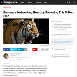 Become a Networking Beast by Following This 5-Step Plan