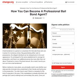 How You Can Become A Professional Bail Bond Agent?