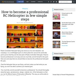 How to become a professional RC Helicopter in few simple steps