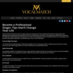 Become a Professional Singer: Tips that'll Change Your Life - VocalMatch