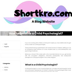 How to Become a Child Psychologist? - shortkro
