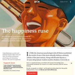 How did being happy become a matter of relentless competitive work?