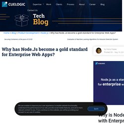 Why has Node.Js become a gold standard for Enterprise Web Apps?