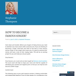 How to Become a Famous Singer?