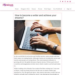 How to become a writer and achieve your dreams? - Pinkdesk.org
