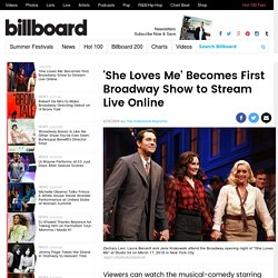 'She Loves Me' Becomes First Broadway Show to Stream Live Online
