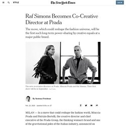 Raf Simons Becomes Co-Creative Director at Prada - The New York Times