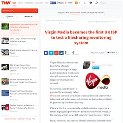 Virgin Media becomes the first UK ISP to test a filesharing moni