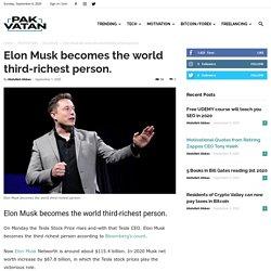 Elon Musk becomes the world third-richest person.- Pak Vatan