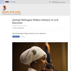 Former Refugee Ilhan Omar Makes History By Becoming First Somali-American Legislator : Goats and Soda