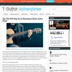 Tips That Will Help You In Becoming A Better Guitar Player