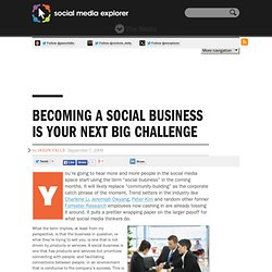 Creating A Social Business Is Your Next Social Media Challenge  