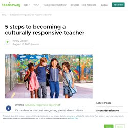5 steps to becoming a culturally responsive teacher