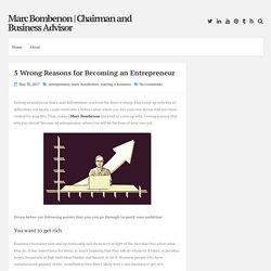5 Wrong Reasons for Becoming an Entrepreneur ~ Marc Bombenon