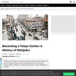 Becoming a Tokyo Center: A History of Shinjuku