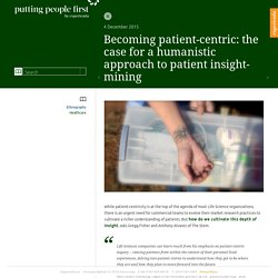 Becoming patient-centric: the case for a humanistic approach to patient insight-mining - Putting people first