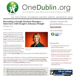 Becoming a Google Product Manager – Interview with Google's Johanna Wright « OneDublin.org