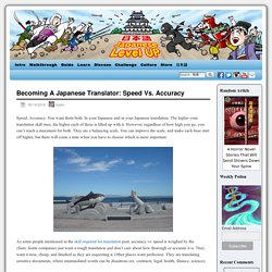 Becoming A Japanese Translator: Speed Vs. Accuracy
