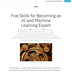 Five Skills for Becoming an AI and Machine Learning Expert – Lore