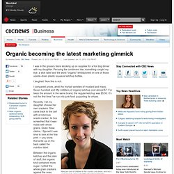 Organic becoming the latest marketing gimmick - Business