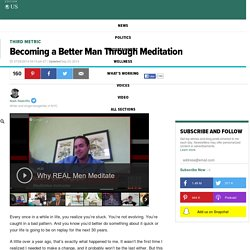 Becoming a Better Man Through Meditation