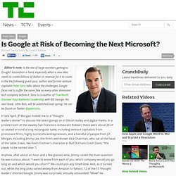 Is Google at Risk of Becoming the Next Microsoft?