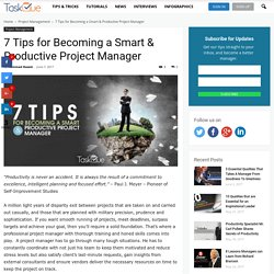 7 Tips for Becoming a Smart & Productive Project Manager