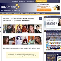 Becoming a Professional Tarot Reader – Insider Secrets from 12 of the Best Tarot Experts | Biddy Tarot Blog