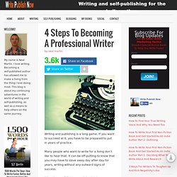 4 Steps To Becoming A Professional Writer