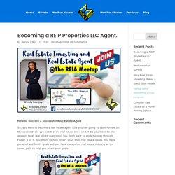 Becoming a REIP Properties LLC Agent.