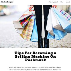 Tips For Becoming a Selling Machine On Poshmark - Finders Keepers